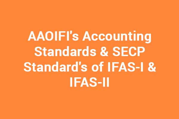 AAOIFIs-Accounting-Standards-SECP-Standards-of-IFAS-I-IFAS-II