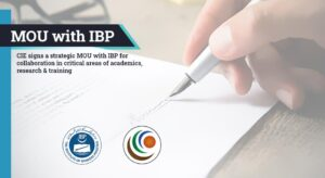 CIE signs a strategic MOU with IBP for collaboration in critical areas of academics, research & training